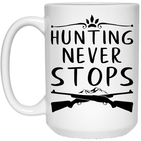 Hunting Never Stops - 15 oz. White Mug - 2162