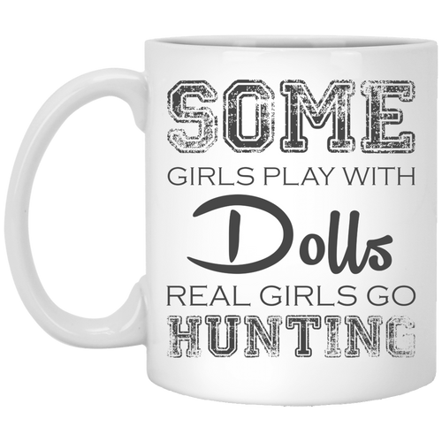 Some Girls Play With - Hunting - 11 oz. White Mug - 2169