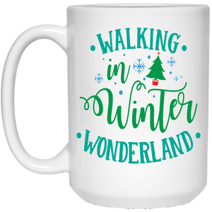 Walking In Winter Wonderland - Christmas Quotes - 15 oz. White Mug - 2037