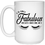 I'm Only Fabulous - Sassy Quotes - 15 oz. White Mug - 2180B