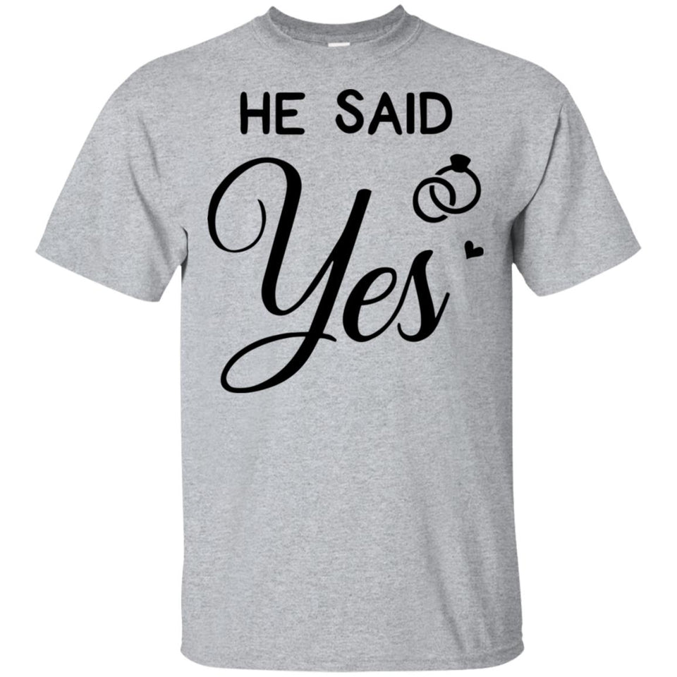 2313B - RTP - Wedding Quotes - He-Said-Yes - Adult Unisex T-Shirt