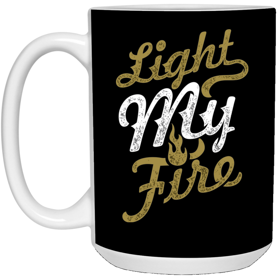 Light My Fire - Street Style Art - 15 oz. White Mug - 185