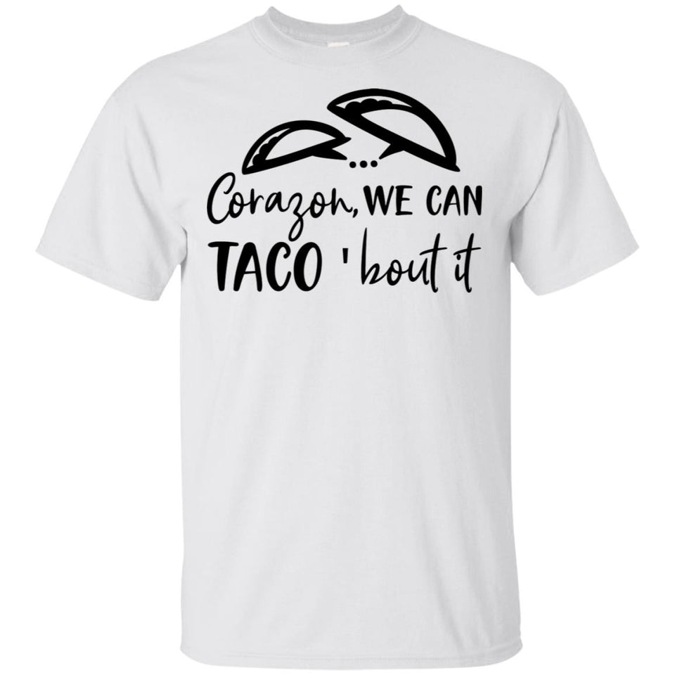 2080 - Corazon, We Can Taco 'bout It - Adult Unisex T-Shirt