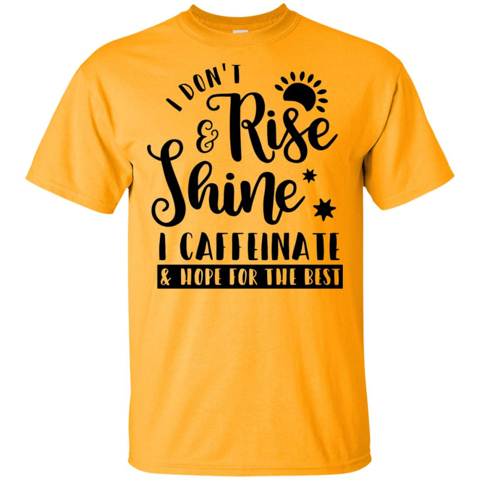 2254B - RTP - Funny Quotes - I Don't Rise And Shine - Adult Unisex T-Shirt