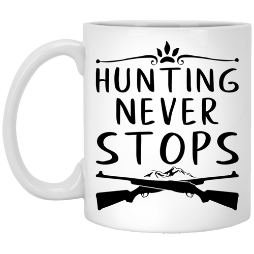 Hunting Never Stops - Hunting - 11 oz. White Mug - 2162