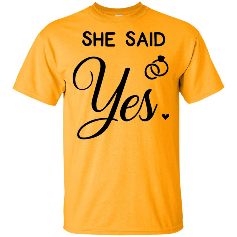 2325B - RTP - Wedding Quotes - She-Said-Yes - Adult Unisex T-Shirt