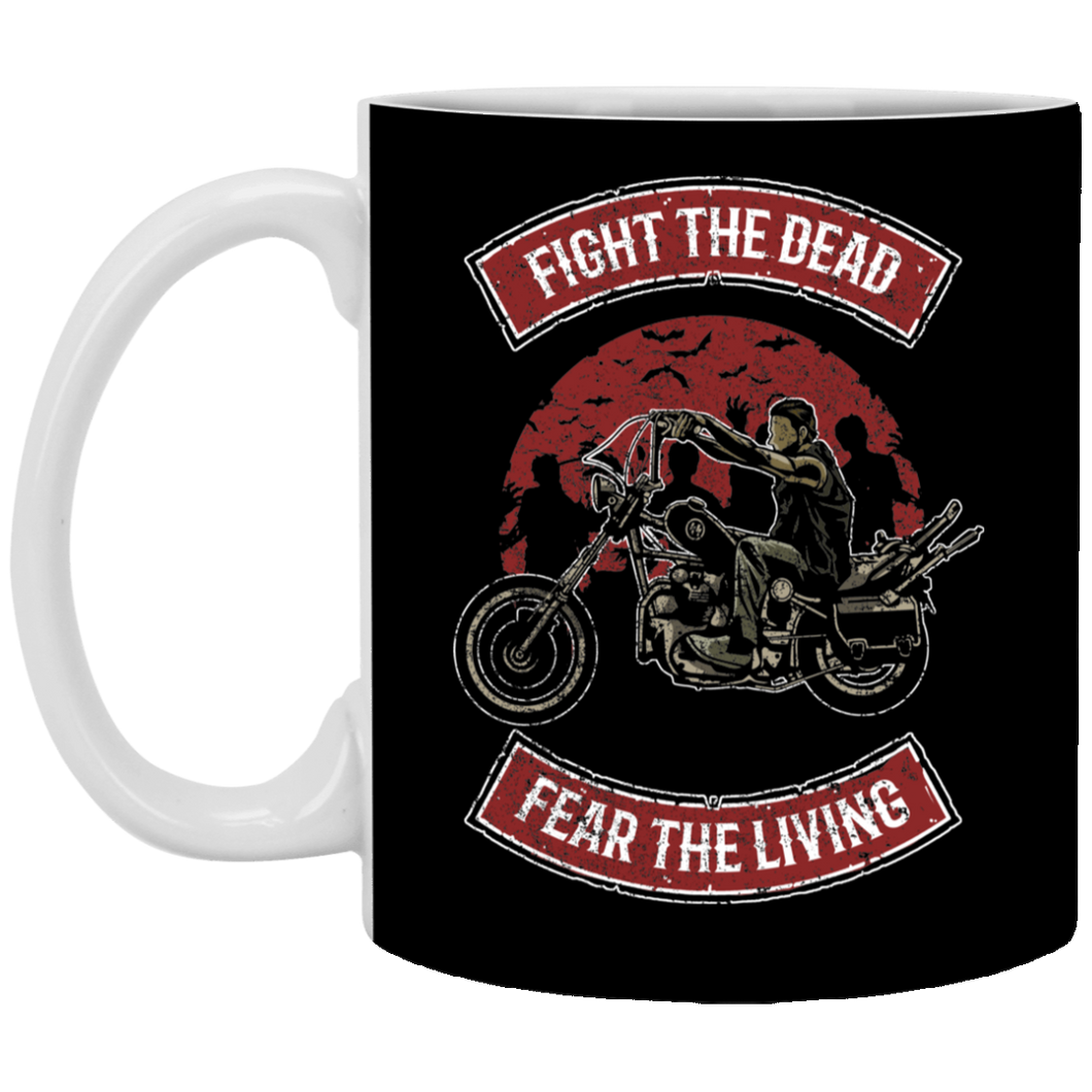 Fight The Dead - 11 oz. White Mug - 297