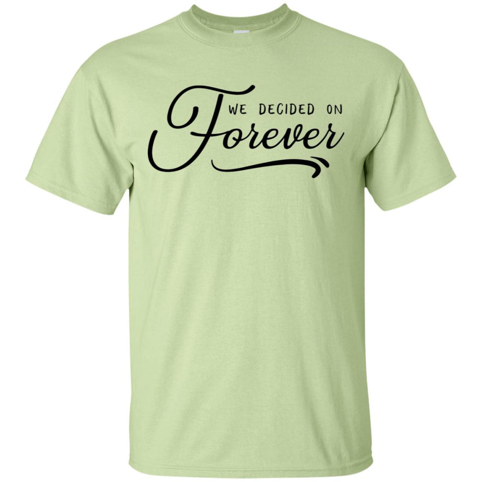 2331B - RTP - Wedding Quotes - We-Decided-On-Forever - Adult Unisex T-Shirt