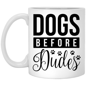 Dogs Before Dudes - 11 oz. White Mug - 2141