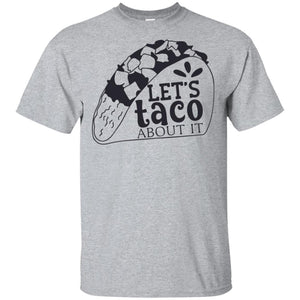 2084 - Lets Taco About It Black - Adult Unisex T-Shirt