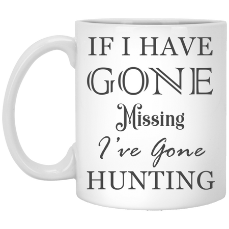 If I Have Gone - Hunting - 11 oz. White Mug - 2166