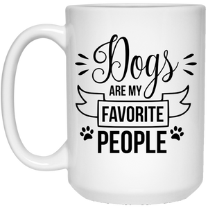 2139 - Dogs Are My Favorite People - 15 oz. White Mug