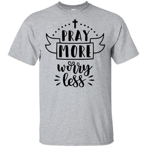 2243B - RTP - Inspirational Quotes - Pray More Worry Less - Adult Unisex T-Shirt
