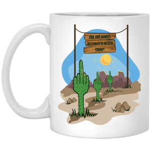 732 - RTP - Maria Funny Bundle - Welcome To Mexico - XP8434 11 oz. White Mug