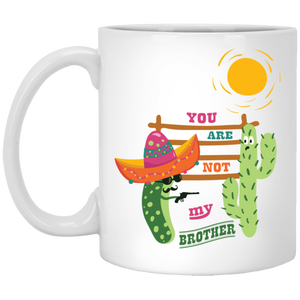 734 - RTP - Maria Funny Bundle - You Are Not My Brother - XP8434 11 oz. White Mug