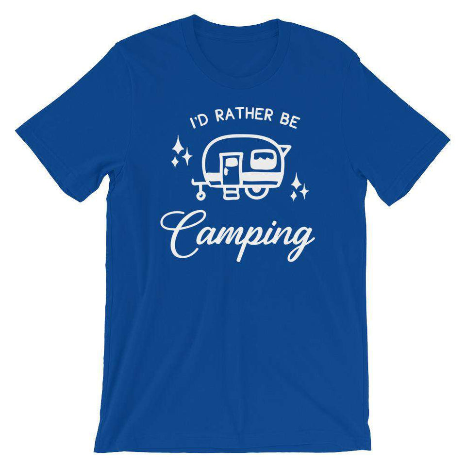 I'd Rather Be Camping - Camping T-Shirt - Adult Unisex T-Shirt