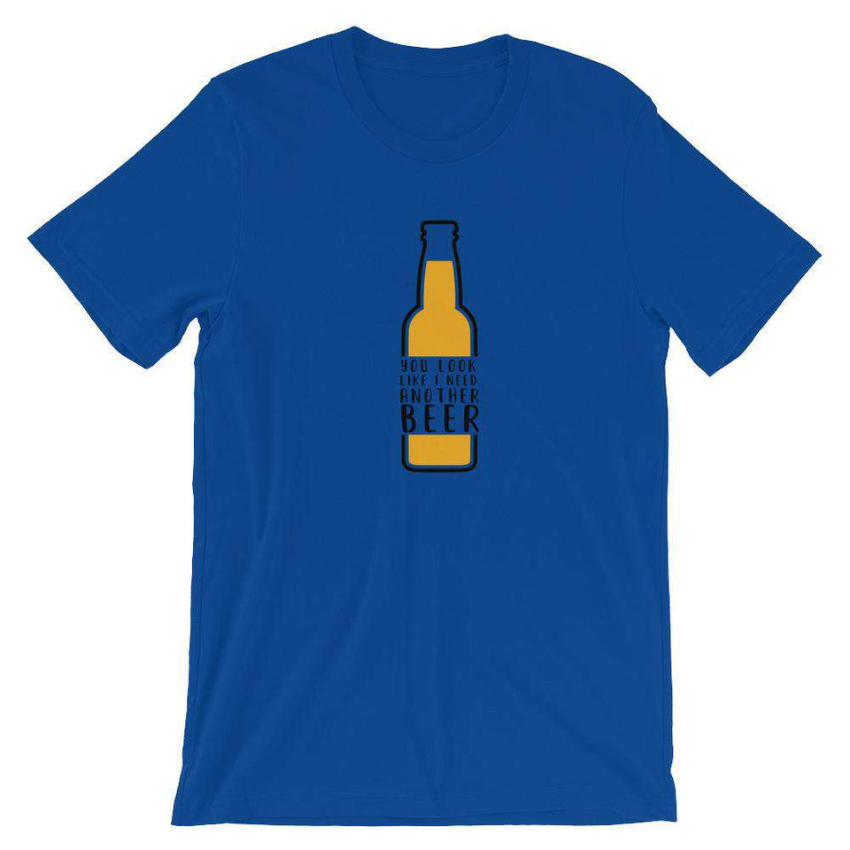 You Look Like I Need A Beer - Funny Beer T-Shirt - Adult Unisex T-Shirt