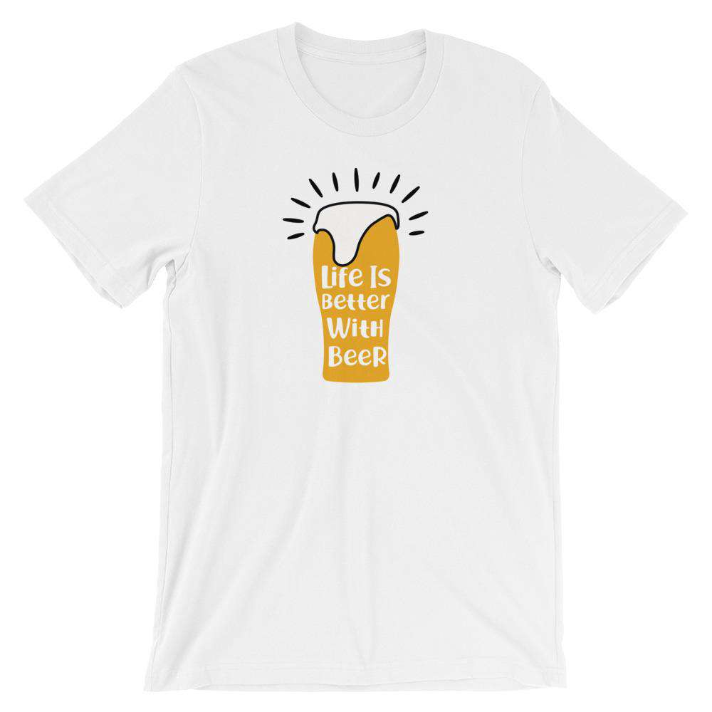 Life Is Better With Beer - Funny Beer T-Shirt - Adult Unisex T-Shirt