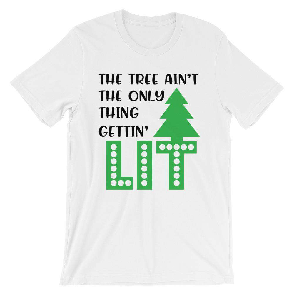 Funny Christmas T-Shirt - The Tree Ain't The Only Thing Getting Lit