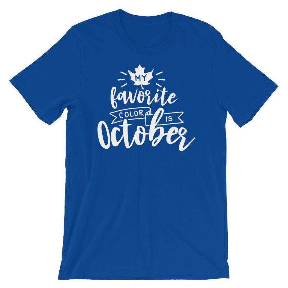 My Favorite Color Is October - Fall Season T-Shirt