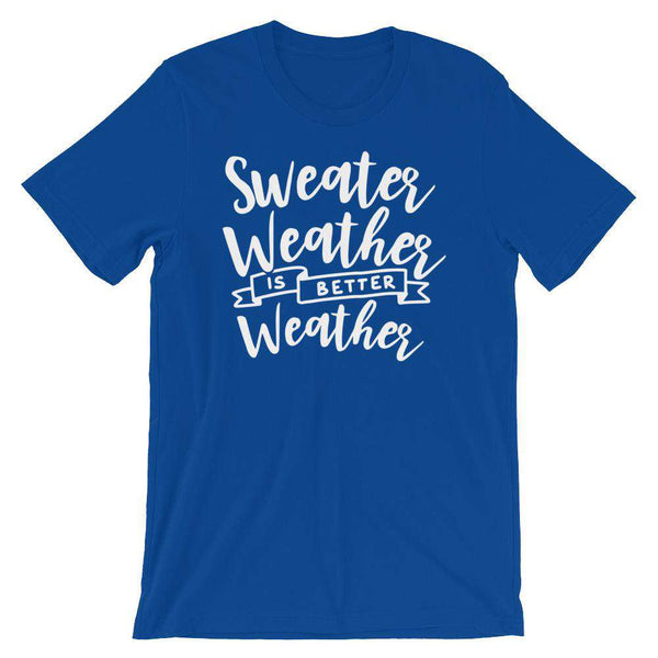 Cool Fall Season T-Shirt Sweet Weather Is Better Weather