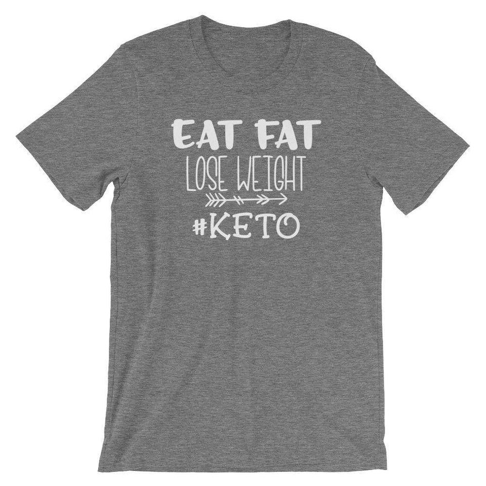 Eat Fat Lose Weight - Keto T-Shirt - Adult Unisex T-Shirt