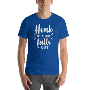 Funny T-Shirt - Honk If A Kid Falls Out