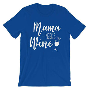 Mama Need Some Wine - Cute Mom's T-Shirt