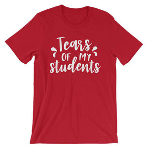 Cool Teachers' T-Shirt - Tears Of My Students
