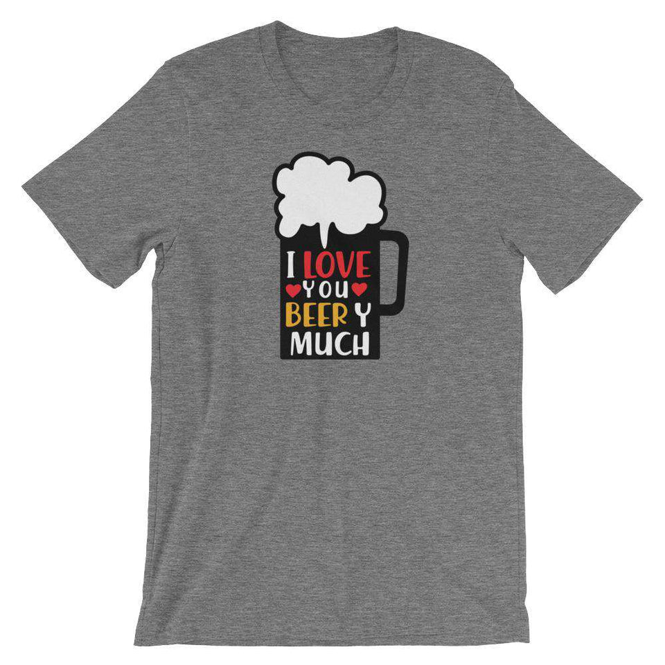 I Love You Beer Y much - Funny Beer T-Shirt - Adult Unisex T-Shirt