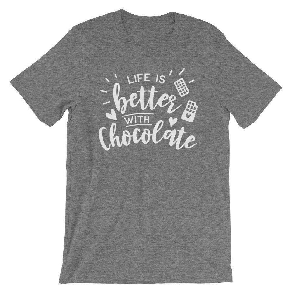 Funny T-Shirt - Life Is Better With Chocolate