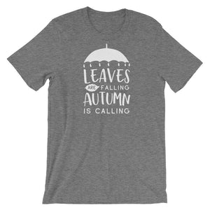 Leaves Are Falling Autumn Is Calling - Fall Season T-Shirt