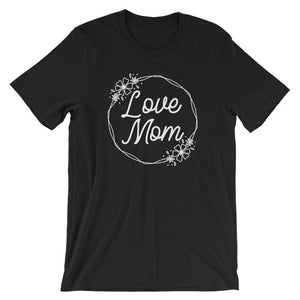 Love Mom - Cute Mom's T-Shirt