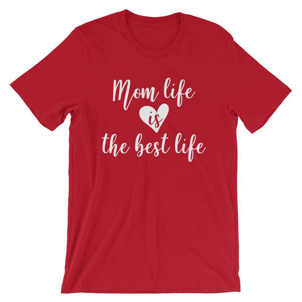 Mom Life Is the Best Life V2 - Cute Mom's T-Shirt