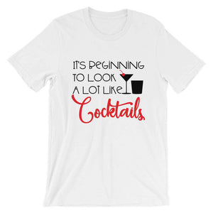 Funny Christmas T-Shirt - It's Beginning To Look A Lot Like Cocktails