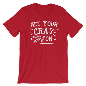 Cool Teachers' T-Shirt - Get Your Cray On