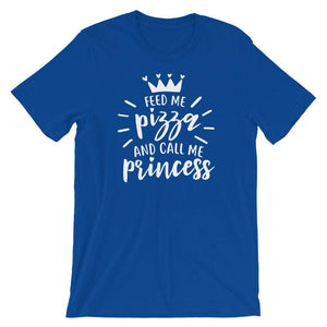 Funny T-Shirt - Feed Me Pizza And Call Me Princess