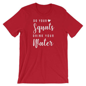 Do Your Squats, Drink Your Water - Fitness T-Shirt