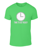 TIME TO GET READY T-Shirt
