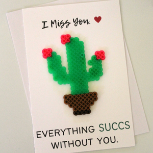 Everything SUCCS Without You Perler Bead Card