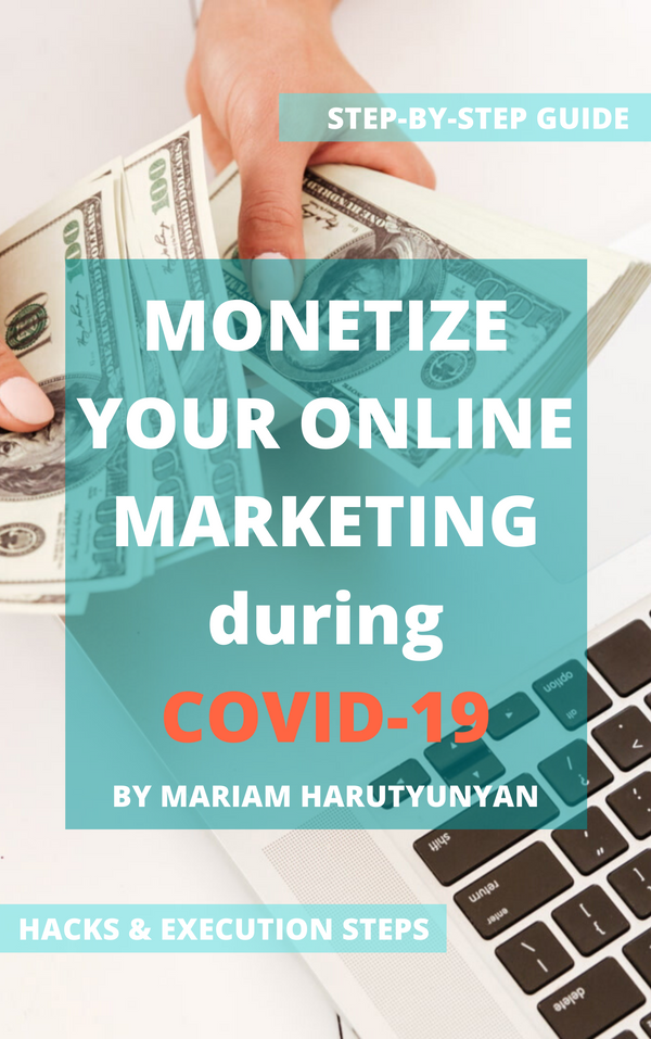 MONETIZE YOUR ONLINE MARKETING DURING COVID-19