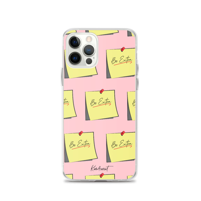 Be Extra - iPhone Case*