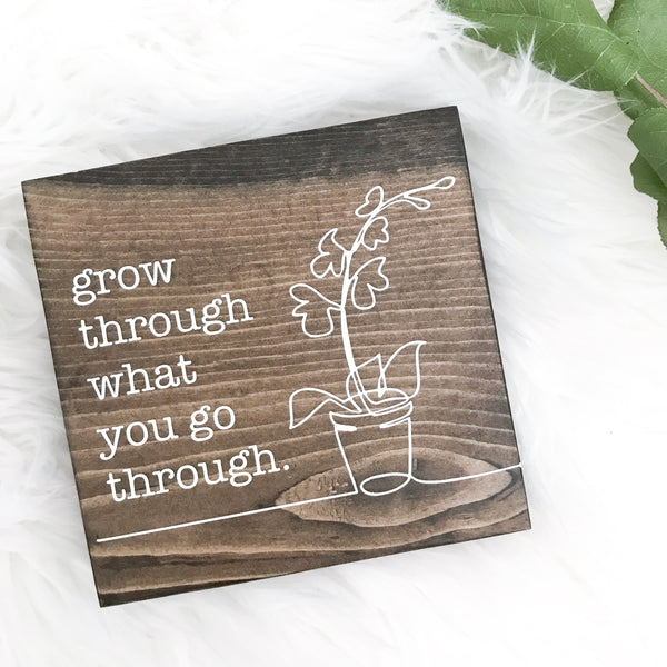 Grow Through What You Go Through | Wood Desk Block