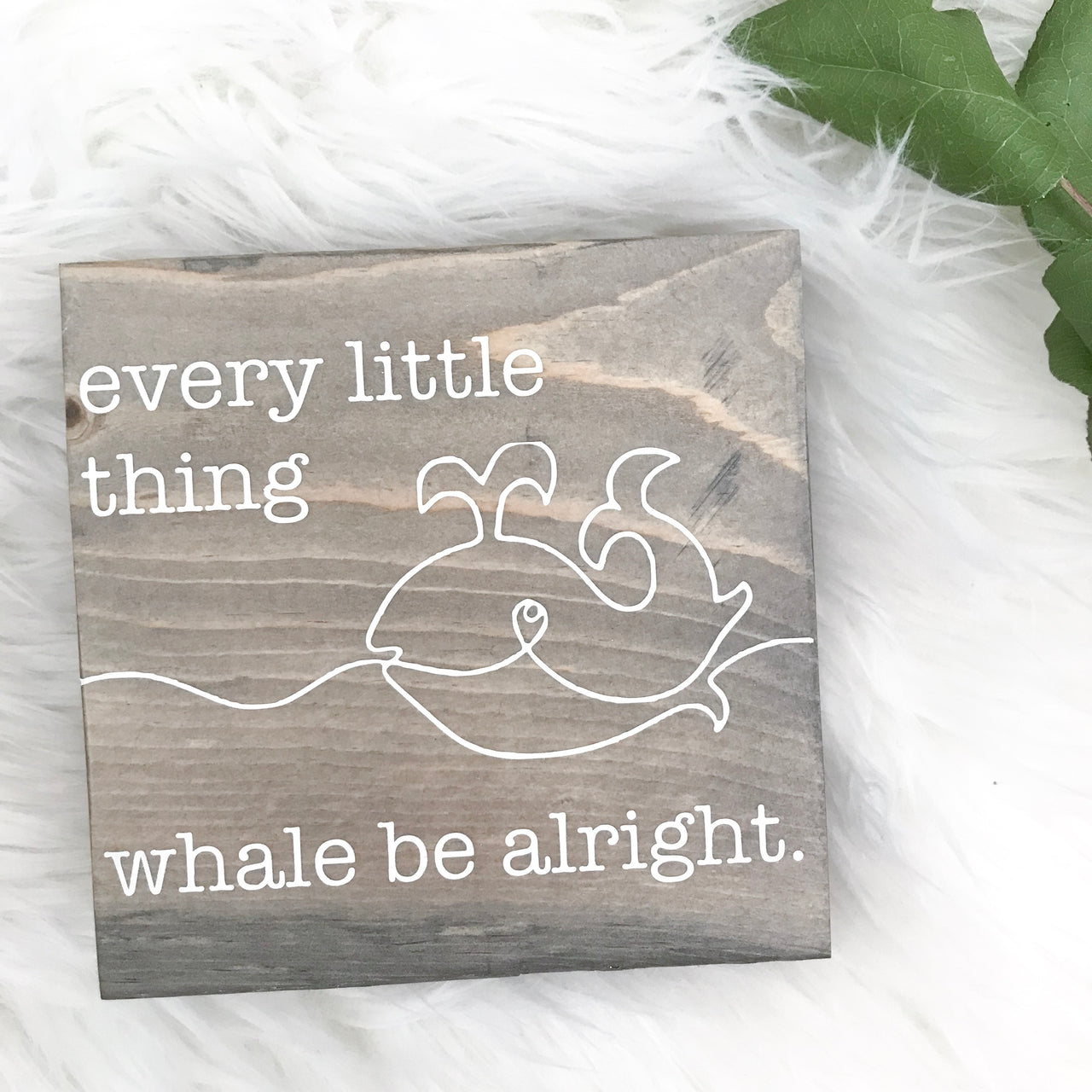 Every Little Thing Whale Be Alright | Wood Desk Block