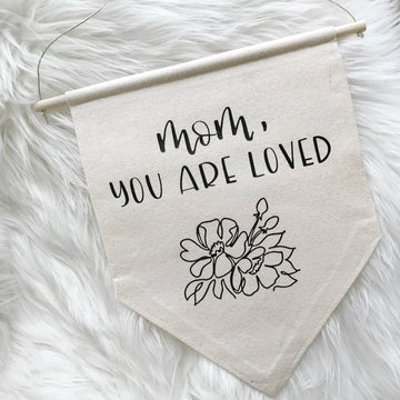 Mom You Are Loved Canvas Banner   Canvas Banner