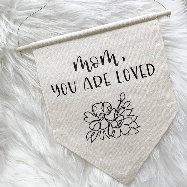 Mom You Are Loved Canvas Banner | Canvas Banner