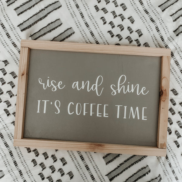 Rise & Shine It's Coffee Time | Framed Sign