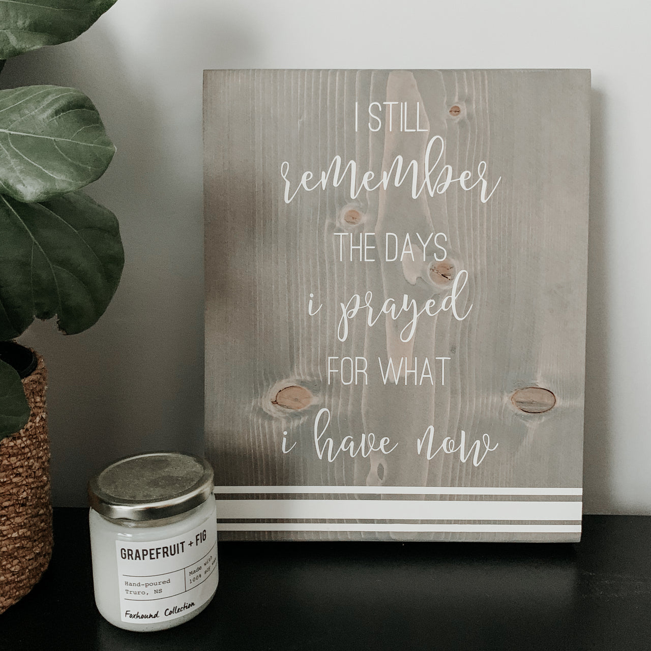 Everything I Have | Stained Wood Sign