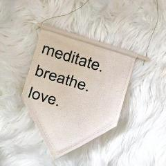 Meditate Breathe Love | Canvas Banner