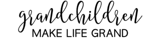 Grandkids Make Life Grand | CUSTOM LISTING